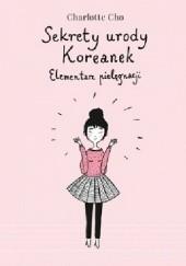 Okładka książki Sekrety urody Koreanek. Elementarz pielęgnacji Charlotte Cho