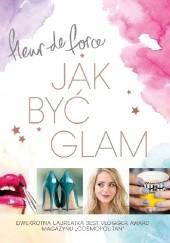 Okładka książki Jak być glam Fleur De Force