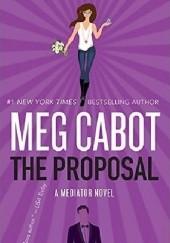 Okładka książki The Proposal: A Mediator Story Meg Cabot