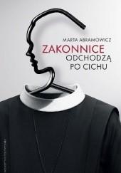 Okładka książki Zakonnice odchodzą po cichu Marta Abramowicz