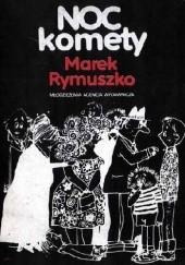 Okładka książki Noc komety Marek Rymuszko