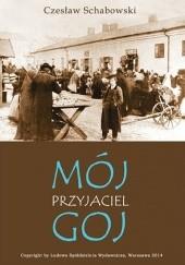 Okładka książki Mój przyjaciel goj Czesław Schabowski