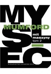 Okładka książki Mit maszyny. Tom 2. Pentagon władzy Lewis Mumford