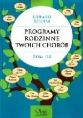Okładka książki Programy rodzinne twoich chorób. Tom 3 Gerard Athias