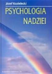 Okładka książki Psychologia nadziei Józef Kozielecki