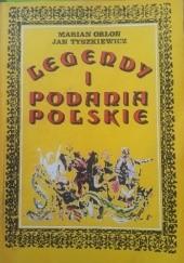Okładka książki Legendy i podania polskie Jan Tyszkiewicz,Marian Orłoń