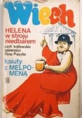Okładka książki Helena w stroju niedbałem, czyli Królewskie opowieści pana Piecyka. Ksiuty z Melpomeną Stefan Wiechecki