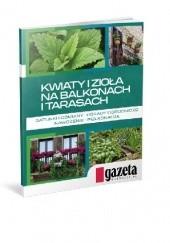 Okładka książki Kwiaty i zioła na balkonach i tarasach Michał Mazik