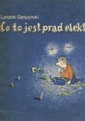 Okładka książki Co to jest prąd elektryczny Leszek Gaszyński