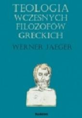 Okładka książki Teologia wczesnych filozofów greckich Werner Jaeger