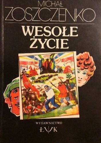 Okładka książki Wesołe życie Michaił Zoszczenko