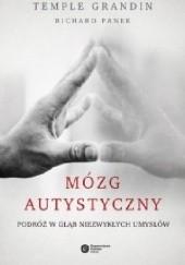 Okładka książki Mózg autystyczny. Podróż w głąb niezwykłych umysłów Temple Grandin,Richard Panek