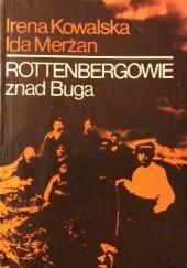 Okładka książki Rottenbergowie znad Buga Irena Kowalska,Ida Merżan