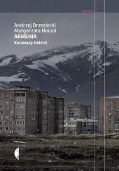 Okładka książki Armenia. Karawany śmierci Andrzej Brzeziecki,Małgorzata Nocuń