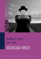 Okładka książki Socjologia emocji Jonathan H. Turner