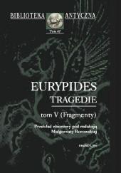 Okładka książki Tragedie. Tom V (Fragmenty) Eurypides