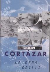 Okładka książki La otra orilla Julio Cortázar