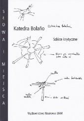 Okładka książki Katedra Bolaño. Szkice Krytyczne