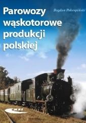 Okładka książki Parowozy wąskotorowe produkcji polskiej Bogdan Pokropiński