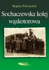 Okładka książki Sochaczewska kolej wąskotorowa Bogdan Pokropiński