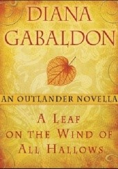 Okładka książki A Leaf on the Wind of All Hallows Diana Gabaldon