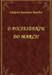 Okładka książki O pocieszeniu do Marcji Lucius Annaeus Seneca (Seneka)