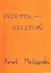 Okładka książki Przemyśl-Szczecin Karol Maliszewski