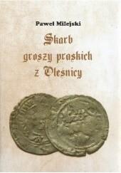 Okładka książki Skarb groszy praskich z Oleśnicy Paweł Milejski