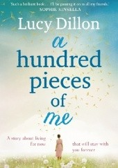 Okładka książki A Hundred Pieces of Me Lucy Dillon