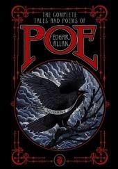 Okładka książki The Complete Tales and Poems of Edgar Allan Poe Edgar Allan Poe