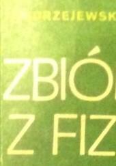 Okładka książki Zbiór zadań z fizyki dla kandydatów na wyższe uczelnie Jędrzej Jędrzejewski,Witold Kruczek,Adam Kujawski