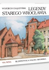 Okładka książki Legendy starego Wrocławia Wojciech Chądzyński