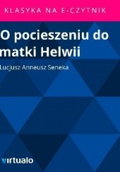 Okładka książki O pocieszeniu do matki Helwii Lucius Annaeus Seneca (Seneka)