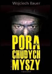 Okładka książki Pora chudych myszy Wojciech Bauer