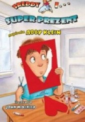 Okładka książki Freddy i... superprezent Abby Klein