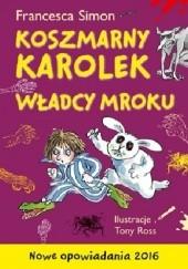 Okładka książki Koszmarny Karolek. Władcy mroku Francesca Simon