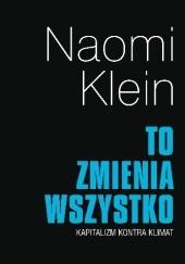 Okładka książki To zmienia wszystko Naomi Klein