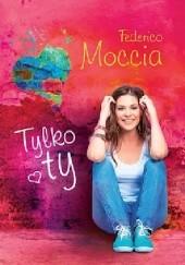 Okładka książki Tylko ty Federico Moccia