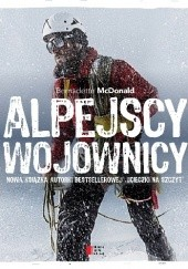 Okładka książki Alpejscy wojownicy Bernadette McDonald