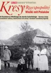 Okładka książki Pomocnik historyczny nr 2/2015; Kresy Rzeczpospolitej. Wielki mit Polaków Redakcja tygodnika Polityka