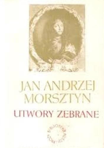Utwory Zebrane Jan Andrzej Morsztyn 292734 Lubimyczytaćpl