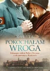 Okładka książki Pokochałam wroga Mirosława Kareta