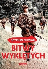 Okładka książki Bitwy Wyklętych Szymon Nowak