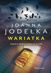 Okładka książki Wariatka Joanna Jodełka