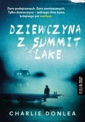 Okładka książki Dziewczyna z Summit Lake Charlie Donlea