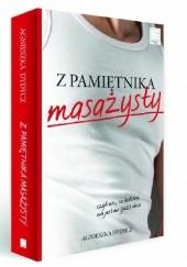 Okładka książki Z pamiętnika masażysty, czyli nic, co ludzkie, nie jest mi (już) obce Agnieszka Dydycz