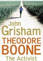 Okładka książki Theodore Boone: The Activist John Grisham