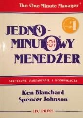 Okładka książki Jednominutowy menedżer.Skuteczne zarządzanie i komunikacja. Ken Blanchard,Spencer Johnson
