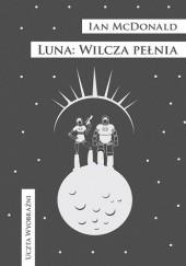 Okładka książki Luna: Wilcza pełnia Ian McDonald