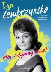 Okładka książki Mój intymny świat Iga Cembrzyńska,Magdalena Adaszewska